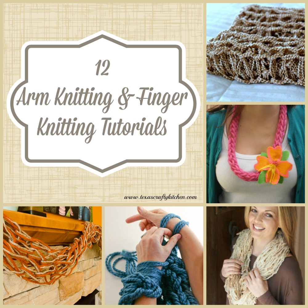 12 Arm Knitting Tutorials. We have a great collection of Arm Knitting and Finger Knitting tutorials for you! This is something that I have been wanting to try. After seeing these tutorials I'm definitely going to do it!