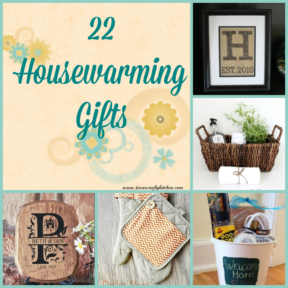 22 Housewarming Gifts. Housewarming Gift Ideas! During the Summer it seems that it's a time for moving for many.