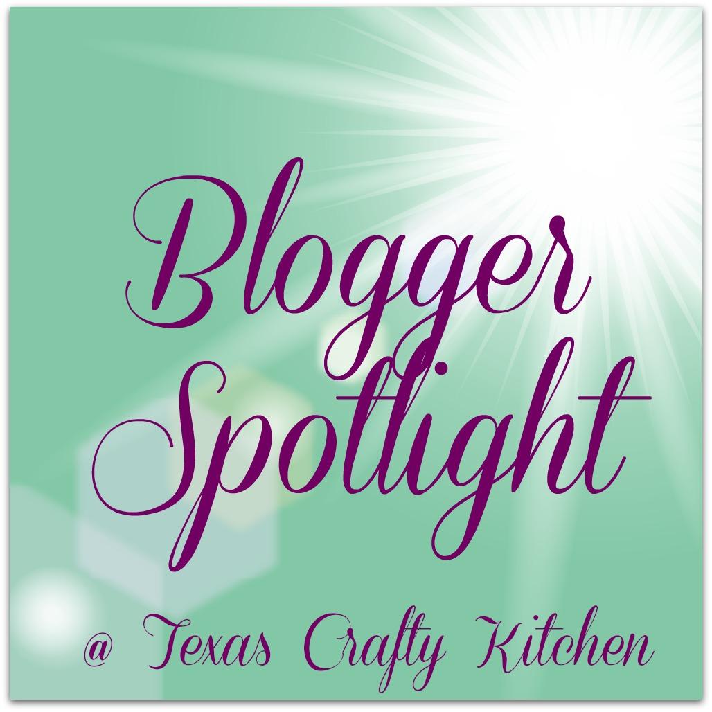 Blogger Spotlight @ Texas Crafty Kitchen