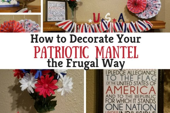 How to Decorate Your Patriotic Mantel the Frugal Way. Great ideas on how to decorate your fireplace mantel while on a budget