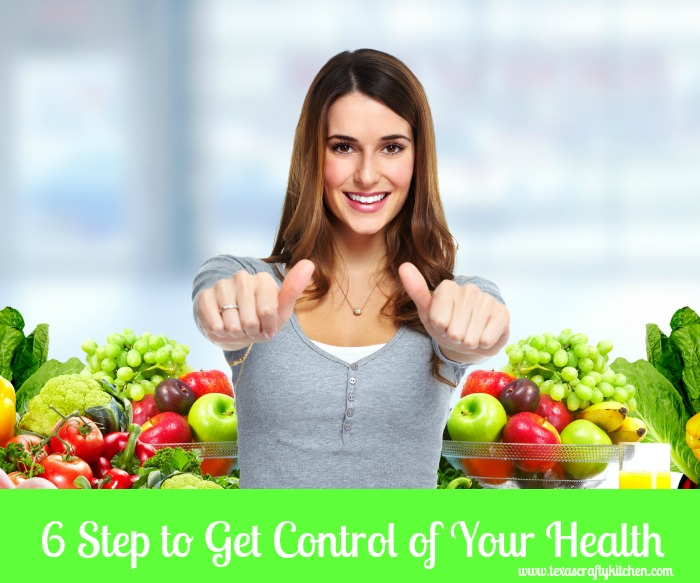 6 Steps to Get Control of Your Health