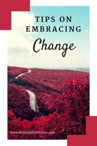 Tips on Embracing Change