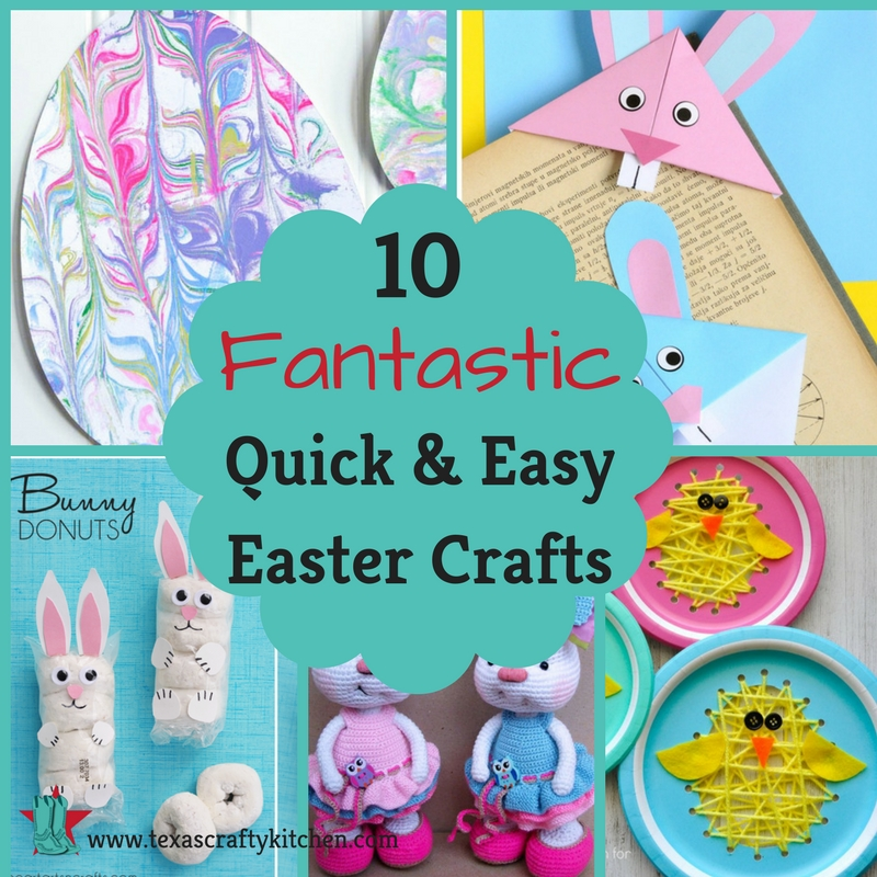 10 Fantastic Quick and Easy Easter Crafts