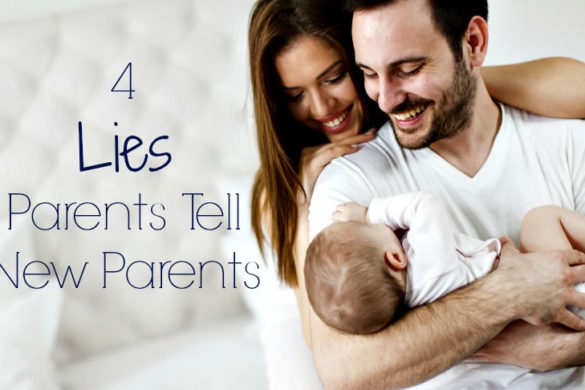 4 Lies parents tell new parents. If you are a parent then you are probably guilty of sharing advice to new parents. Sometimes we just can't help ourselves!