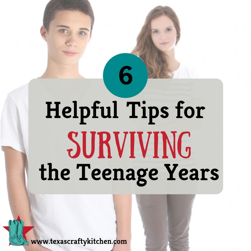 6 Helpful Tips on Surviving the Teenage Years - Texas Crafty Kitchen