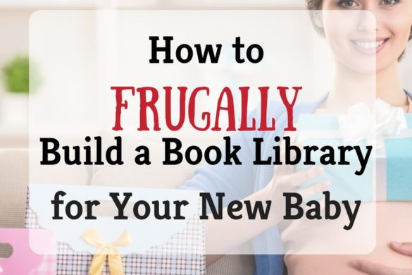 How to Frugally Build a Book Library for Your New Baby. As a new parent, it's important to build a book library. Books are great teaching resources, building stronger relationships, and can make some wonderful memories.